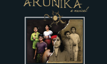 Don't Miss It – Arunika – A Musical on 16th February 2019